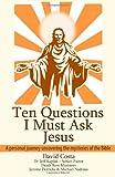 Ten Questions I Must Ask Jesus, David Costa and Jeff Kaplan, 149277328X