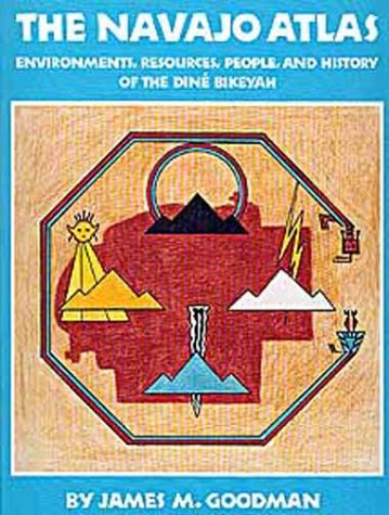 The Navajo Atlas: Environments, Resources, Peoples, and History of the Dine Bikeyah (Civilization of the American Indian