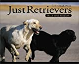 Just Retrievers, Chuck Petrie, 1572233907