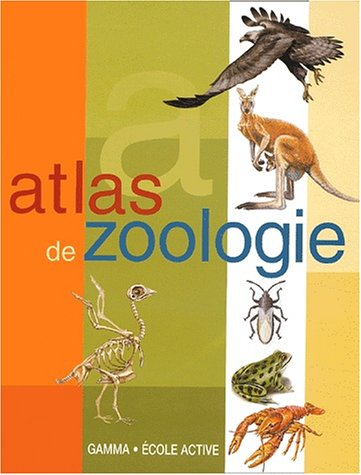 Atlas de zoologie Album – 13 avril 2004 José Tolas Eva Infiesta Edouard Chard Hutchinson Gamma Jeunesse