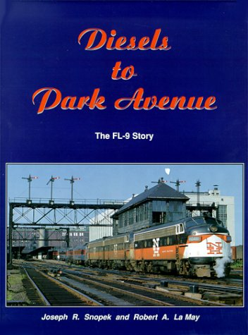 Diesels to Park Avenue: The FL9 (American Diesel Locomotive)