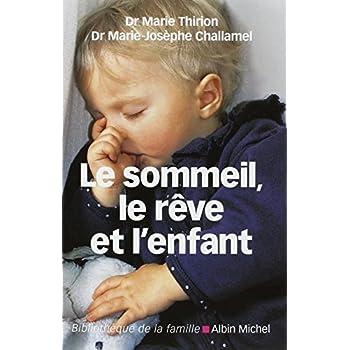 Le Sommeil, Le Rève Et l'Enfant (Collections Pratique) (French Edition)
