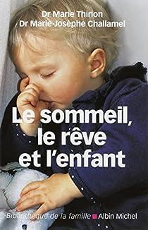 Le sommeil, le rêve et l'enfant par Thirion