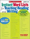 Instant Word Lists for Teaching Reading and Writing, Eileen Thompson and Gene Panhorst, 0439590256