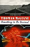 Something to Be Desired, Thomas McGuane, 0394731565