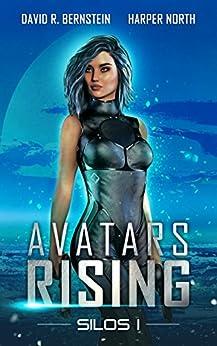 Avatars Rising: A Gamelit Saga (Silos Book 1) by [Bernstein, David R., North, Harper]