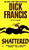 Shattered, Dick Francis, 0515131210