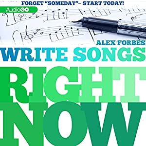 Write Songs Right Now Audiobook