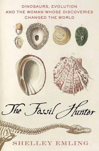 The Fossil Hunter: Dinosaurs, Evolution, and the Woman Whose Discoveries Changed the World (MacSci) pdf epub