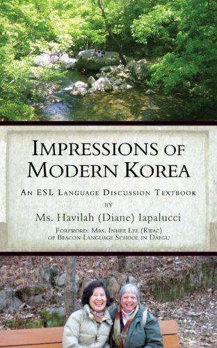 Impressions of Modern Korea: An ESL Language Discussion Textbook