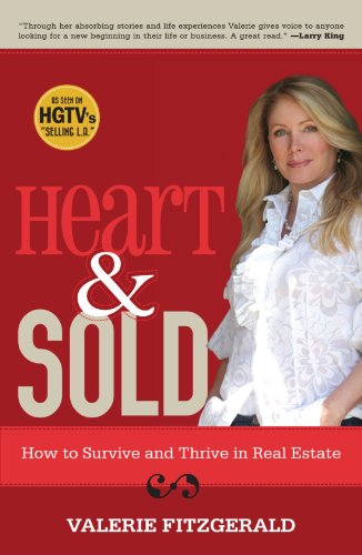 Heart & Sold: How to Survive and Thrive in Real Estate