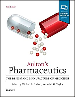 Aulton's Pharmaceutics: The Design and Manufacture of Medicines, 5e