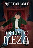 Undetainable, Joseph C. Meza, 1469187159