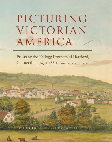 - Picturing Victorian America: Prints by the Kellogg Brothers of Hartford, Connecticut, 1830-1880