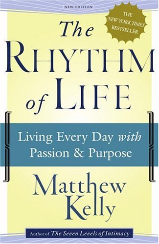 Download The Rhythm of Life : Living Every Day with Passion and Purpose ebook