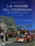 La magie du diorama : The magic world of the diorama : De la réalité au rêve : The stuff of dreams