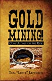 "Gold Mining! Come along for the Ride, Tom ""Lefty"" Leftwich, 1606102176"