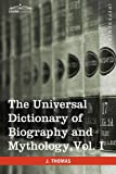 The Universal Dictionary of Biography and Mythology, Joseph Thomas, 1616400684