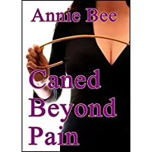 Caned Beyond Pain (English Edition)