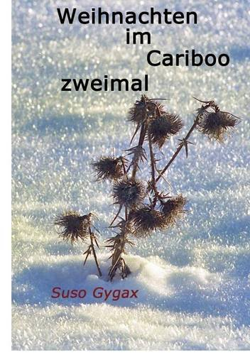Download Weihnachten Im Cariboo; Zweimal (German Edition) PDF Text fb2 book