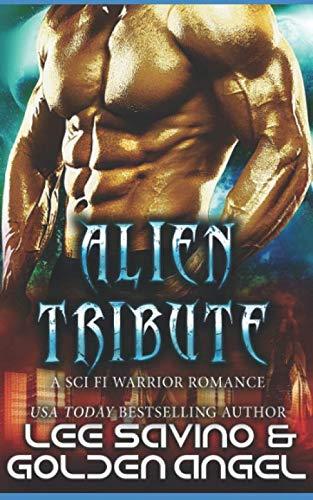 Alien Tribute: A sci fi warrior romance (Tsenturion Masters)