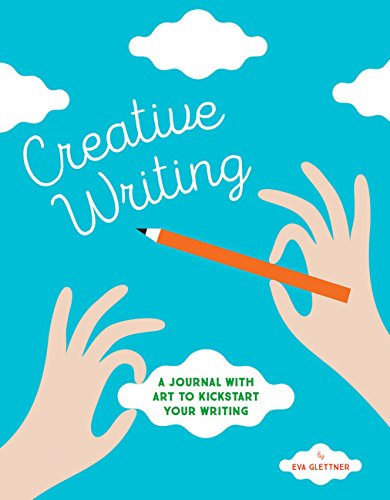 Creative Writing: A Journal with Art to Kickstart Your Writing (Creative Writing Journal)