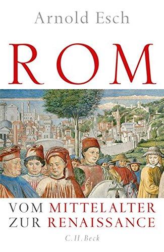 Rom: Vom Mittelalter zur Renaissance