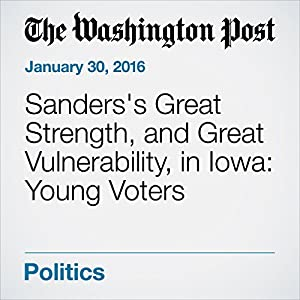 Sanders's Great Strength, and Great Vulnerability, in Iowa: Young Voters