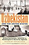 Uzbekistan and the United States: Authoritarianism, Islamism and Washington's Security Agenda