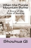 img - for When the Purple Mountain Burns: A Story of the Rape of Nanking book / textbook / text book