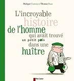 """Afficher """"L'incroyable histoire de l'homme qui avait trouvé un petit pois dans une huître"""""""