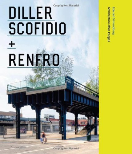 Download Diller Scofidio + Renfro: Architecture after Images ebook