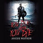You Die When You Die | Angus Watson
