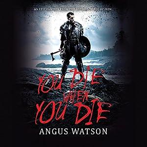 You Die When You Die Audiobook