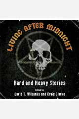 Living After Midnight: Hard and Heavy Stories Kindle Edition