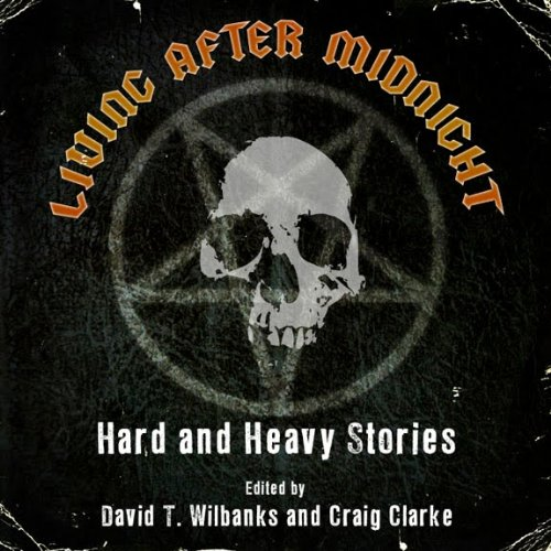 Living After Midnight: Hard and Heavy Stories