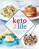 img - for Keto for Life: Look Better, Feel Better, and Watch the Weight Fall off with 160+ Delicious High-Fat Recipes book / textbook / text book
