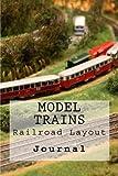 Model Trains: Railroad Layout : Journal (Volume 1)