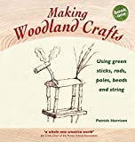 #8: Making Woodland Crafts: Using Green Sticks, Rods, Poles, Beads and String (Crafts and family Activities)