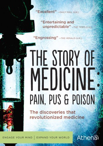 Story of Medicine: Pain Pus & Poison (The Story Of Medicine Pain Pus And Poison)