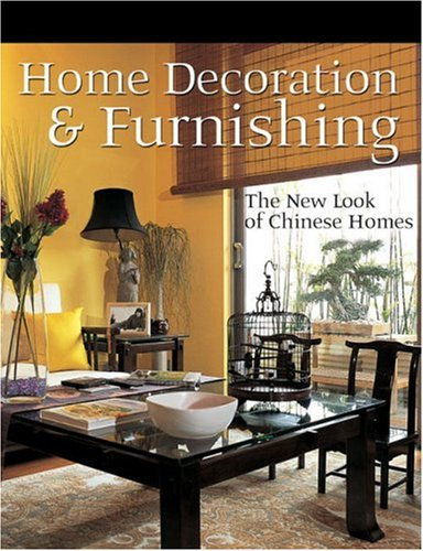 Read Online Home Decoration and Furnishing: The New Look of Chinese Homes ebook