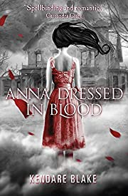 Anna Dressed in Blood by Kendare Blake…