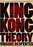 King Kong Theory, Virginie Despentes, 1558616578