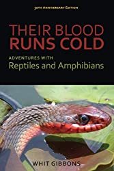 Their Blood Runs Cold: Adventures with Reptiles and Amphibians