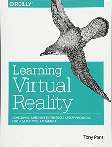 Resultado de imagen para Learning virtual reality: Developing immersive experiences and applications for desktop, web, and mobile