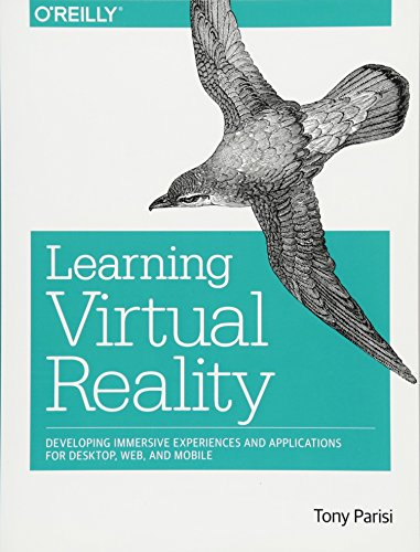 Learning Virtual Reality: Developing Immersive Experiences and Applications for Desktop, Web, and Mobile ()