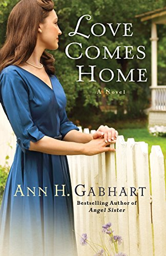 Love Comes Home: A Novel