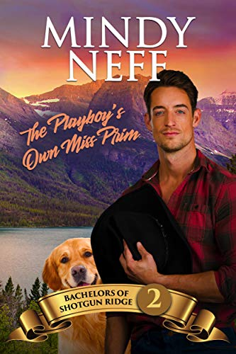 The Playboy's Own Miss Prim: Small town contemporary romance: Bachelors of Shotgun Ridge--Book 2