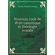 Nouveau Code de Droit Canonique Et Theologie Morale