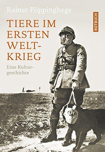 Tiere im Ersten Weltkrieg: Eine Kulturgeschichte (Rotbuch)